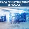 Seminario Básico de Instrumentos Financieros Derivados del 6 al 10 de agosto 2018