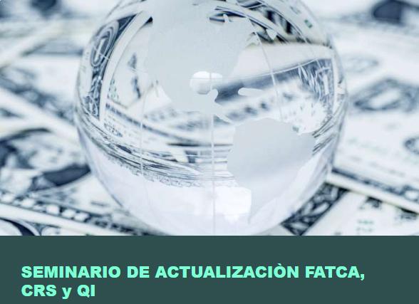 Seminario de Actualizaciòn FATCA, CRS y QI