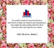 ¡Feliz Día de las Madres!, les desea CAPAMEC.