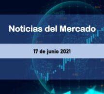 Noticias del Mercado 17 de junio 2021