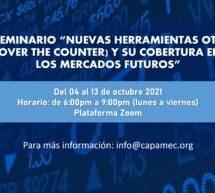 """SEMINARIO """"NUEVAS HERRAMIENTAS OTC (OVER THE COUNTER) Y SU COBERTURA EN LOS MERCADOS FUTUROS"""""""